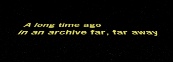 A long time ago in an archive far, far away
