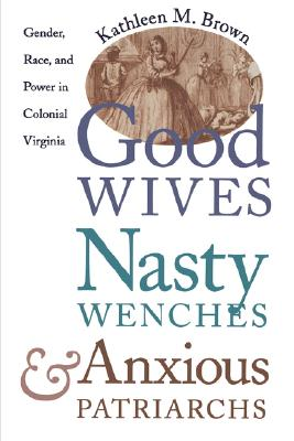 Image result for good wives nasty wenches and anxious patriarchs
