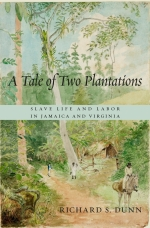 Roundtable: Richard S. Dunn, <i>A Tale of TwoPlantations</i>