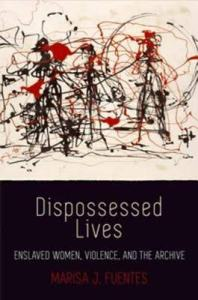 Q&A, Marisa Fuentes, Dispossessed Lives