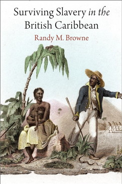 Surviving Slavery (Randy M. Browne